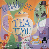 Play & Download Tchaikovsky At Tea Time by Various Artists | Napster