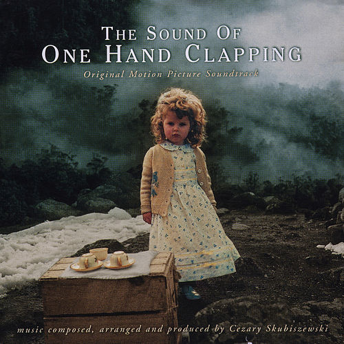 The Sound of One Hand Clapping by Cezary Skubiszewski