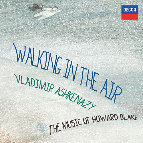 Play & Download Walking In The Air - The Music Of Howard Blake by Vladimir Ashkenazy | Napster