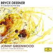 Play & Download Bryce Dessner: St. Carolyn By The Sea / Jonny Greenwood: Suite From