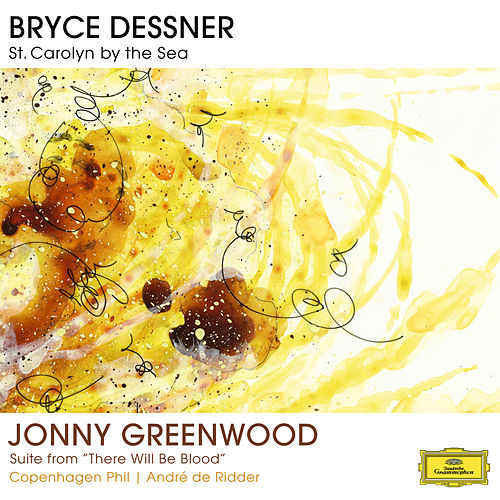 Play & Download Bryce Dessner: St. Carolyn By The Sea / Jonny Greenwood: Suite From 'There Will Be Blood' by Copenhagen Phil | Napster