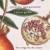 Play & Download A Winter Garden - Five Songs For The Season by Loreena McKennitt | Napster