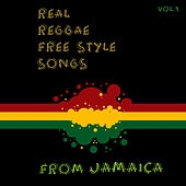 Real Reggae Free Style Songs From Jamaica Vol.1 by Various Artists