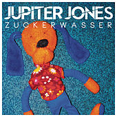 Zuckerwasser von Jupiter Jones