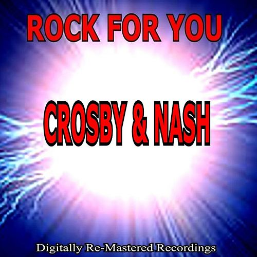 Play & Download Rock for You - Crosby & Nash by Crosby & Nash | Napster