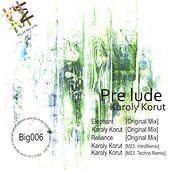 Play & Download Karoly Korut - Single by Prelude | Napster