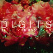 Play & Download Shake Your Body Down by Digits | Napster