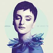 Play & Download Se vedo te by Arisa | Napster