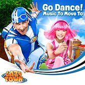 Play & Download Go Dance! by Lazytown | Napster