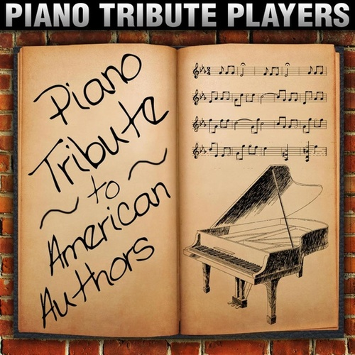 Piano Tribute to American Authors by Piano Tribute Players