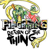 Play & Download Return of the Thing by Fingathing | Napster