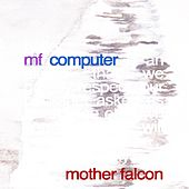 Play & Download MF Computer (Radiohead's OK Computer Reimagined) by Mother Falcon | Napster
