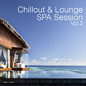 Play & Download Chillout & Lounge Spa Session, Vol. 2 by Various Artists | Napster
