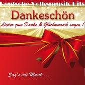 Deutsche Volksmusik Hits - Dankeschön: Lieder zum Danke & Glückwunsch sagen! (Sag's mit Musik ...) by Various Artists