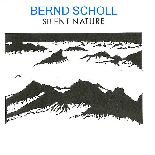 Play & Download Silent Nature by Bernd Scholl | Napster