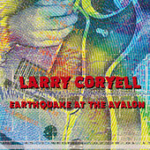 Play & Download Earthquake At The Avalon by Larry Coryell | Napster