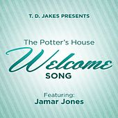 Play & Download The Potter's House Welcome Song (feat. Jamar Jones) by T.D. Jakes | Napster