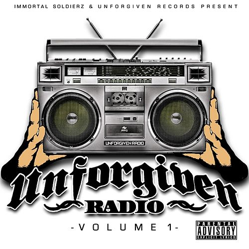 Play & Download Unforgiven Radio, Vol. 1 by Immortal Soldierz | Napster