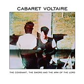 The Covenant, The Sword And The Arms Of The Lord (Remastered) by Cabaret Voltaire