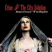 Play & Download American Twilight by Crime & The City Solution | Napster