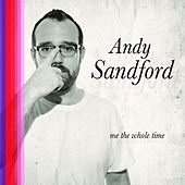 Play & Download Me The Whole Time by Andy Sandford | Napster