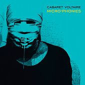 Micro-Phonies (Remastered) by Cabaret Voltaire