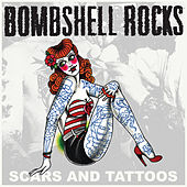 Play & Download Scars and Tattoos by Bombshell Rocks | Napster