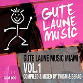 Gute Laune Music: Miami, Vol. 1 (Compiled and Mixed by Twism & B3RAO) by Various Artists
