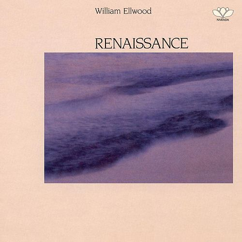 Play & Download Renaissance by William Ellwood | Napster