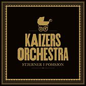 Play & Download Stjerner I Posisjon by KAIZERS ORCHESTRA | Napster