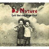 Play & Download Let the Children Play by DJ Nature | Napster