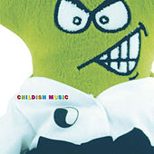 Play & Download Childish Music by Various Artists | Napster