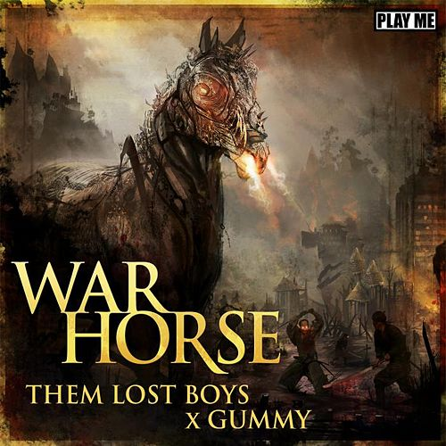 War Horse by Them Lost Boys
