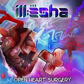 Play & Download Open Heart Surgery by Ill-Esha | Napster