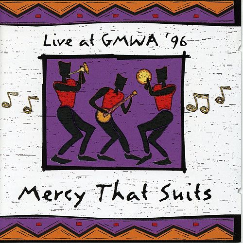Play & Download Mercy That Suits: Live at GMWA 96 by Gmwa Mass Choir | Napster