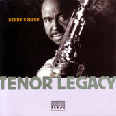 Play & Download Tenor Legacy by Benny Golson | Napster
