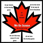 Play & Download We Go Insane (We Love the Hockey Game) by Jon Abrams | Napster