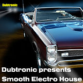Play & Download Dubtronic Presents Smooth Electro House by Various Artists | Napster