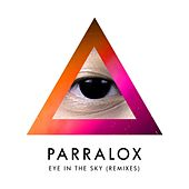 Play & Download Parralox - Eye in the Sky (Remixes) by Parralox | Napster