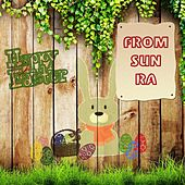 Happy Easter From by Sun Ra