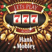 Lets play again von Hank Mobley