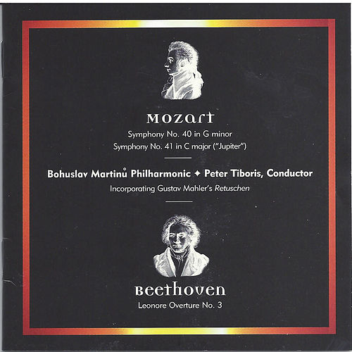 Mozart: Symphonies Nos. 40 & 41 - Beethoven: Leonore Overture No. 3 by Bohuslav Martinu Philharmonic