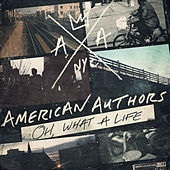 Play & Download Oh, What A Life by American Authors | Napster