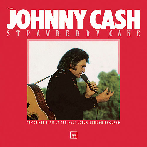 Strawberry Cake (Live) by Johnny Cash