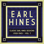 Play & Download Classic Earl Hines Sessions (1928-1945) - Vol. 7 by Various Artists | Napster