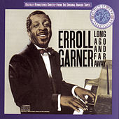 Play & Download Long Ago And Far Away by Erroll Garner | Napster