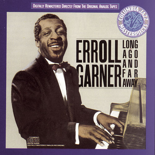 Long Ago And Far Away by Erroll Garner