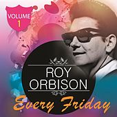 Every Friday Vol. 1 by Roy Orbison