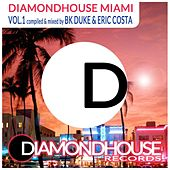 Diamondhouse: Miami, Vol. 1 (Compiled and Mixed by BK Duke & Eric Costa) by Various Artists