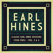 Play & Download Classic Earl Hines Sessions (1928-1945) - Vol. 3 & 4 by Various Artists | Napster